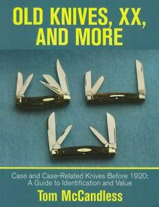 Old Knives XX Case Case-Related Knives Before 1920 Identification Values Book