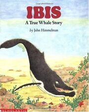Ibis: A True Whale Story (Wiggleworks)