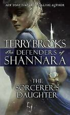 The Defenders of Shannara Ser.: The Sorcerer's Daughter by Terry Brooks (2017, Mass Market)