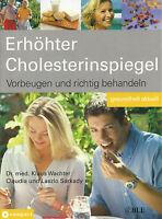 Vorbeugen und richtig behandeln + Erhöhter Cholesterinspiegel + Cholesterin +