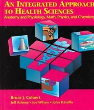 An Integrated Approach to Health Sciences: Anatomy & Physiology, Math, Physics,
