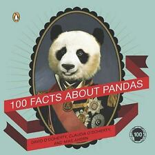 100 Facts about Pandas by Mike Ahern, Claudia O'Doherty and David O'Doherty...