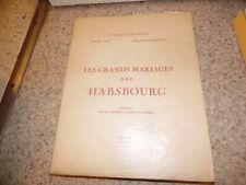 1955.Les grands mariages des Habsbourg.Dugast Rouillé
