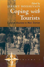 Coping with Tourists: European Reactions to Mass Tourism (New Directions in Ant