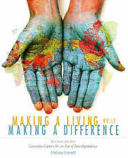 Making a Living While Making a Difference, Revised Edition: Conscious Careers in