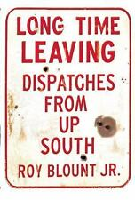 New, Long Time Leaving: Dispatches from Up South, Roy Blount Jr., Book