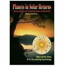 Planets in Solar Returns: Yearly Cycles of Transformation and Growth: By Mary...