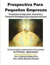 Prospectiva Para Pequenas Empresas (Spanish Edition) by Verne Wheelwright Ph.D.