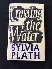 CROSSING THE WATER *FIRST EDITION BY SYLVIA PLATH*