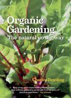 Organic Gardening: The Natural No-dig Way full colour edn by Charles Dowding, NE