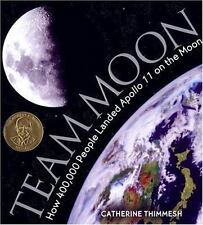 Team Moon: How 400,000 People Landed Apollo 11 on the Moon (Outstandin-ExLibrary