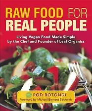 Raw Food for Real People: Living Vegan Food Made Simple by the Chef and Founder