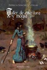 Taller de Escritura y Magia : Manual de Escritura Creativa con Ejercicios by...