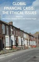 Global Financial Crisis: The Ethical Issues by