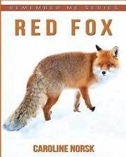Remember Me: Red Fox: Amazing Photos and Fun Facts Book about Red Fox for...