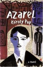 Azarel : A Novel by Karoly Pap, Book Appears Unread