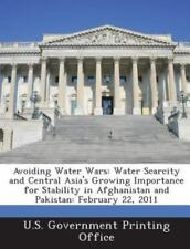 Avoiding Water Wars: Water Scarcity and Central Asia's Growing Importance for St