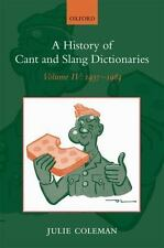 A History of Cant and Slang Dictionaries, Vol. 4: 1937-1984 by Coleman, Julie