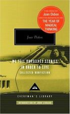 We Tell Ourselves Stories in Order to Live: Collected Nonfiction by Joan Didion (Hardback, 2006)