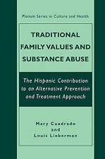 Traditional Family Values and Substance Abuse: The Hispanic Contribution to an A