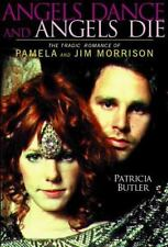Angels Dance and Angels Die: The Tragic Romance of Pamela and Jim Morrison Butl
