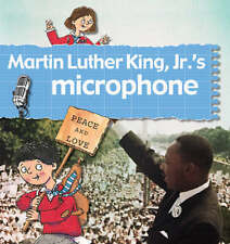 Bailey, Gerry Foster : Martin Luther King JR.s Microphone (Stor