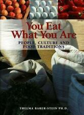 You Eat What You Are: People, Culture and Food Traditions Revised and expanded s