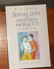 D P Verene Sexual Love and Western Morality A Philosophical Anthology 2nd Ed