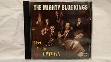 Meet Me in Uptown by The Mighty Blue Kings (CD, 1997, R-Jay Records) Near Mint!