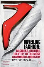 Unveiling Fashion: Business, Culture, and Identity in the Most Glamorous Industr