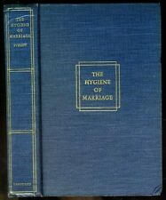 Millard EVERETT The Hygiene of Marriage Consideration of Sex and Marriage 1932