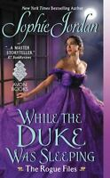 While the Duke Was Sleeping: The Rogue Files by Jordan, Sophie