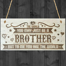 Brother You Are The World Wooden Hanging Plaque Love Gift Sign Friendship