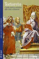 Tortoreto. Guida storico-artistica alla città e dintorni. Libro nuovo in Offerta