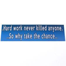 HARD WORK STYLE CAR BUMPER STICKER, FREE UK P&P
