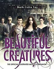 Beautiful Creatures: Beautiful Creatures the Official Illustrated Movie Companio