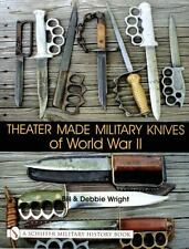 Theater Made Military Knives of World War II by Debbie Wright and Bill Wright
