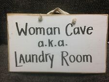 Woman Cave aka Laundry Room sign wall decor funny quote hand crafted Trimble