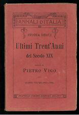 VIGO PIETRO STORIA ULTIMI TRENT'ANNI QUARTO VOLUME TREVES 1910 ANNALI D'ITALIA
