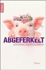 Abgeferkelt: Roman von Hackenberg, Andrea | Buch | Zustand gut