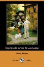 Scfnes de la Vie de Jeunesse by Henry Murger (2008, Paperback)