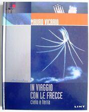IN VIAGGIO CON LE FRECCE CIELO E TERRA (LIBRO SULLA P.A.N. & FRECCE TRICOLORI)