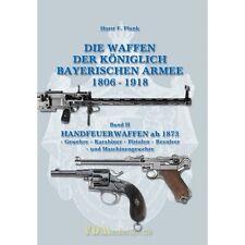 Die Waffen der Königlich Bayerischen Armee 1806-1918 Bd 2 Handfeuerwaffen NEU