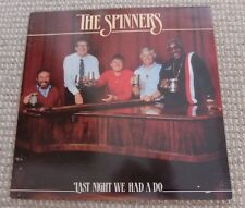 "The Spinners  Last night we had a do 12"" Vinyl Record"