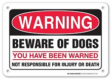 My Sign Center - Warning Beware of Dogs You Have Been Warned Not Responsible For