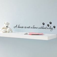 A house is not home without a dog Paw Print Wall stickers quotes decor decal