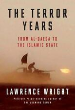 The Terror Years: From al-Qaeda to the Islamic State by Wright, Lawrence