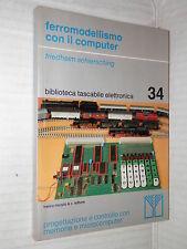 FERROMODELLISMO CON IL COMPUTER Friedhelm Schiesching Muzzio 1982 tecnica libro