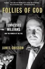 Follies of God : Tennessee Williams and the Women of the Fog by James Grissom (…