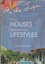 In the Tropics Great Houses Extraordinary Lifestyles Navarre Eugenie Signed FNQ